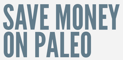 Save Money on Paleo